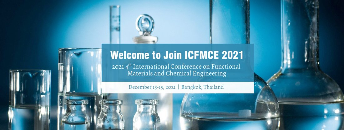 2021 International Conference on Functional Materials and Chemical Engineering(ICFMCE 2021)