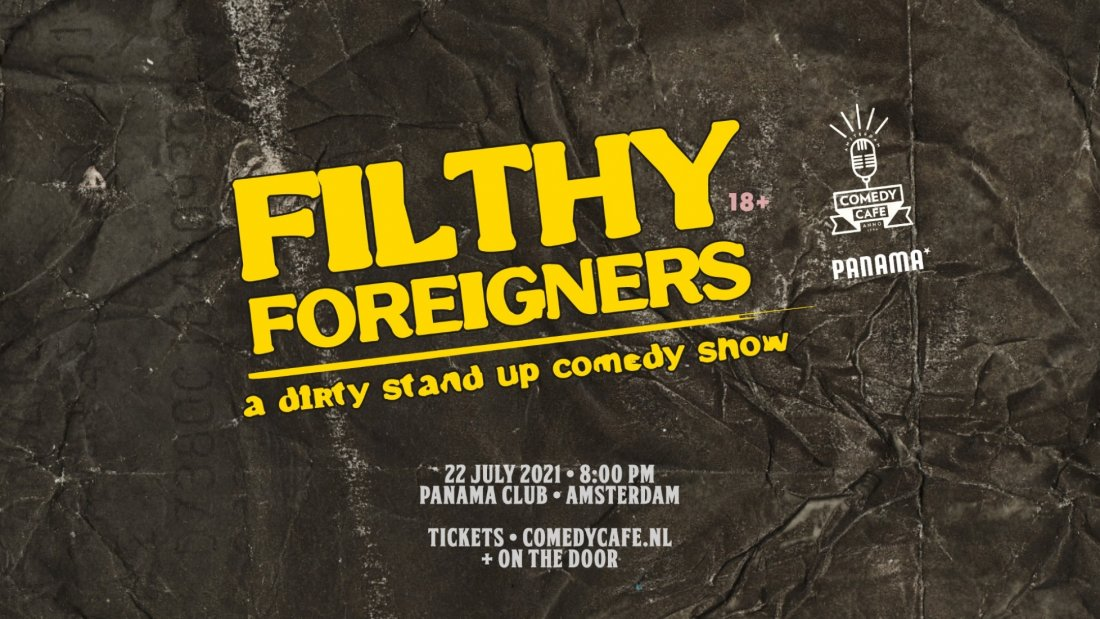 Filthy Foreigners in Amsterdam \u2022 dirty Stand up Comedy in English
