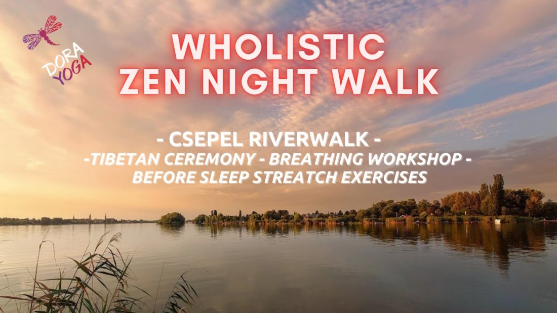 Wholistic Zen Night Walk - Csepel Island