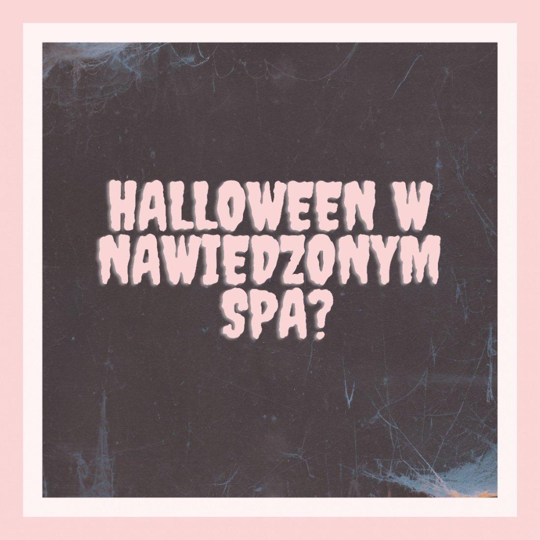 Halloween w nawiedzonym Salonie SPA